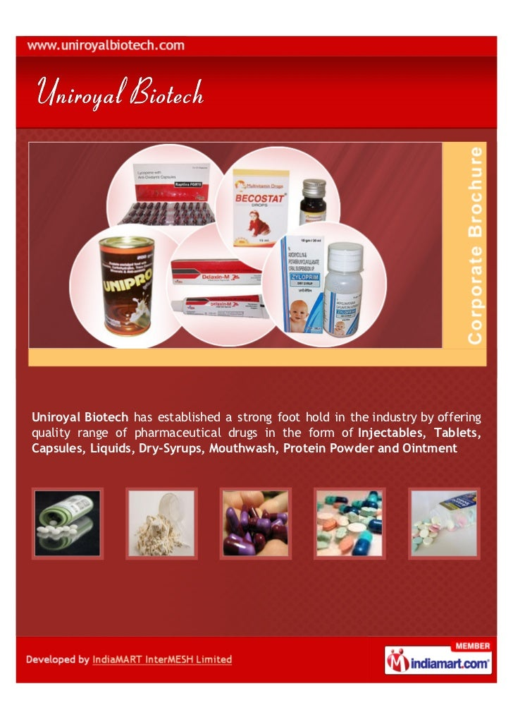 Uniroyal Biotech has established a strong foot hold in the industry by offeringquality range of pharmaceutical drugs in th...