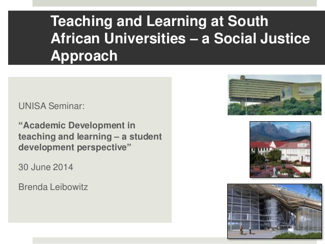 """Teaching and Learning at South African Universities – a Social Justice Approach UNISA Seminar: """"Academic Development in te..."""