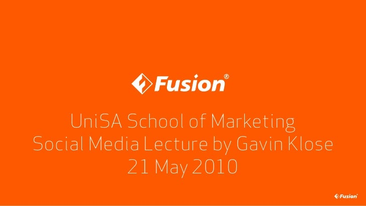UniSA School of Marketing Social Media Lecture by Gavin Klose            21 May 2010