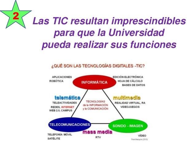 Las TIC resultan imprescindibles para que la Universidad pueda realizar sus funciones 2