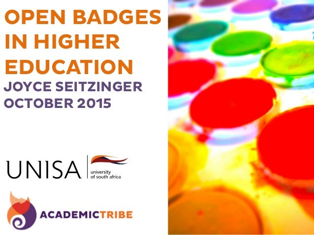 OPEN BADGES IN HIGHER EDUCATION JOYCE SEITZINGER OCTOBER 2015