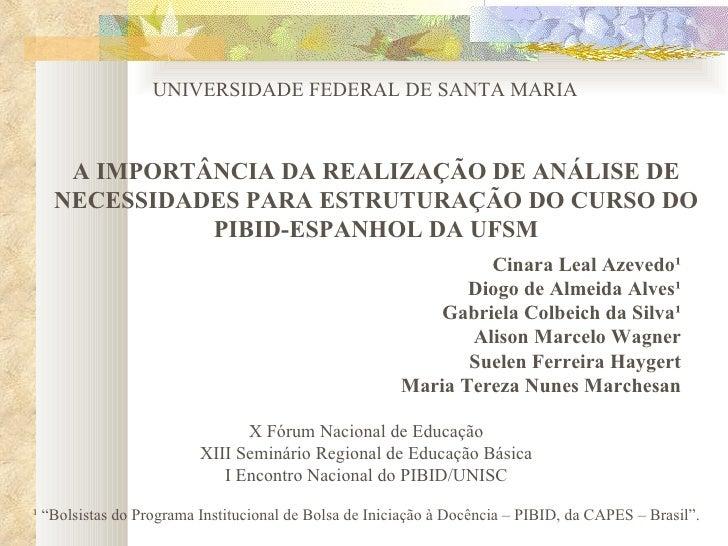 UNIVERSIDADE FEDERAL DE SANTA MARIA    A IMPORTÂNCIA DA REALIZAÇÃO DE ANÁLISE DE   NECESSIDADES PARA ESTRUTURAÇÃO DO CURSO...