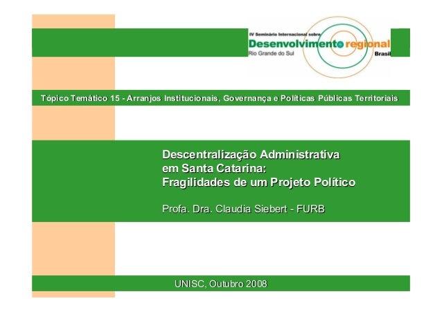 DescentralizaDescentralizaçãção Administrativa em Santa Catarina:o Administrativa em Santa Catarina: Fragilidades de um Pr...
