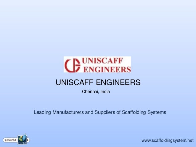 UNISCAFF ENGINEERS                     Chennai, IndiaLeading Manufacturers and Suppliers of Scaffolding Systems           ...