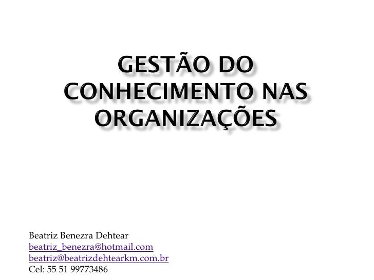 Beatriz Benezra Dehtearbeatriz_benezra@hotmail.combeatriz@beatrizdehtearkm.com.brCel: 55 51 99773486