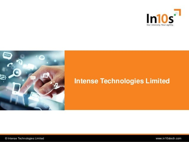 © Intense Technologies Limited© Intense Technologies Limited www.in10stech.com Intense Technologies Limited