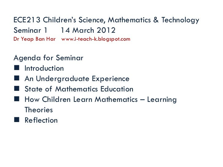 ECE213 Children's Science, Mathematics & TechnologySeminar 1 14 March 2012Dr Yeap Ban Har www.i-teach-k.blogspot.comAgenda...