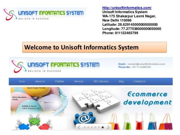 http://unisoftinformatics.com/                         Unisoft Informatics System                         WA-175 Shakarpur...
