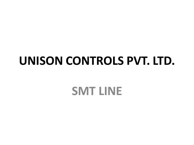 UNISON CONTROLS PVT. LTD. SMT LINE