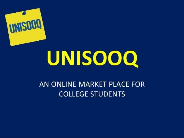 UNISOOQ AN ONLINE MARKET PLACE FOR COLLEGE STUDENTS