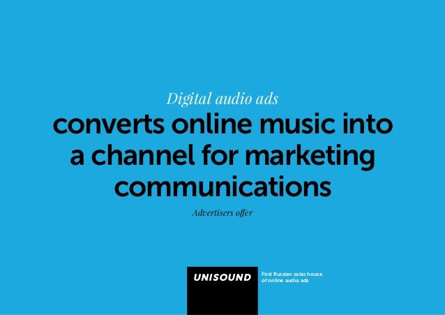 Digital audio ads  converts online music into  a channel for marketing  communications  First Russian sales house  оf onli...