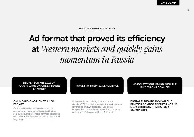 3  WHAT IS ONLINE AUDIO ADS?  Ad format that proved its efficiency  at Western markets and quickly gains  momentum in Russ...