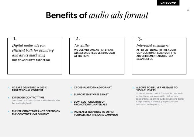 6 Benefits of audio ads format  1. 2. 3.  Digital audio ads can  efficient both for branding  and direct marketing  DUE TO...