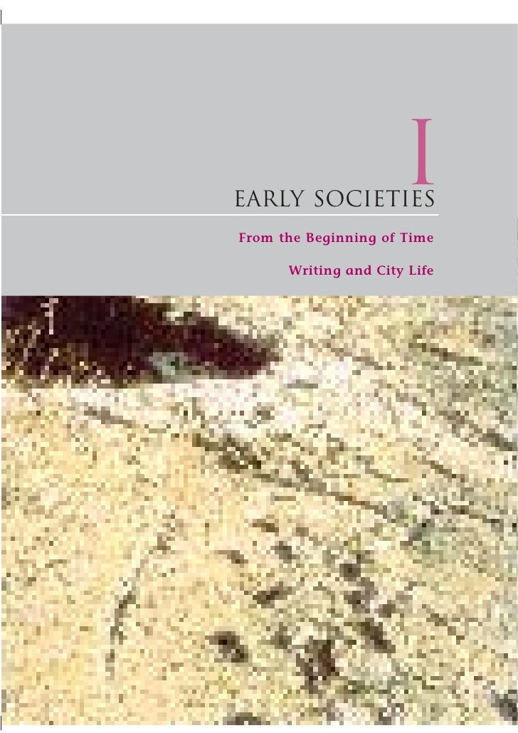 1     early societies                       i From the Beginning of Time        Writing and City Life