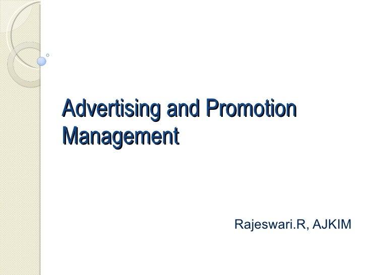 Advertising and Promotion Management Rajeswari.R, AJKIM