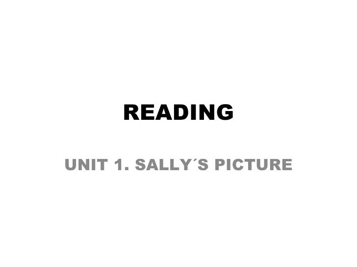 READING UNIT 1. SALLY´S PICTURE