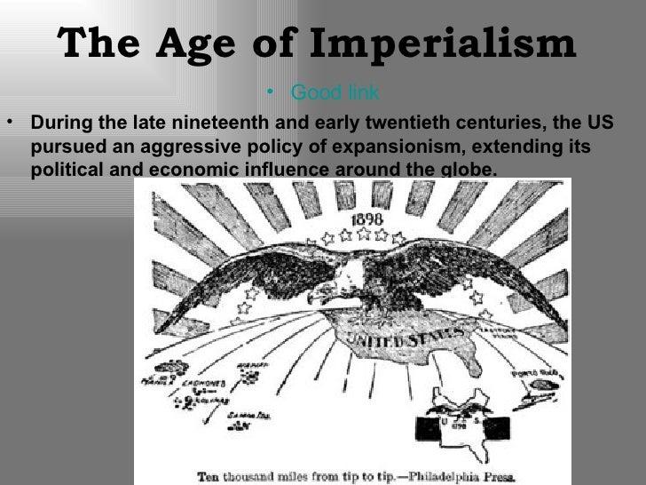 The Age of Imperialism   <ul><li>Good link </li></ul><ul><li>During the late nineteenth and early twentieth centuries, the...