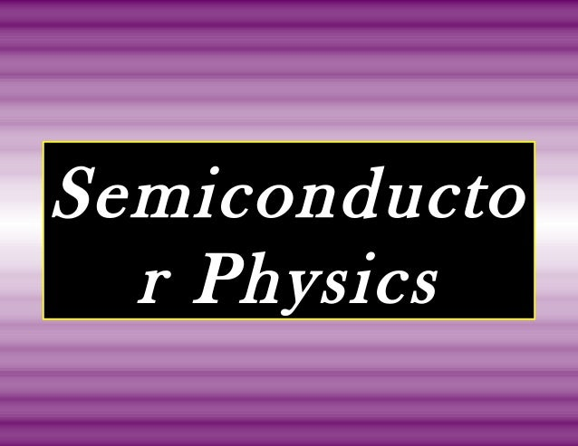 Semiconducto r Physics