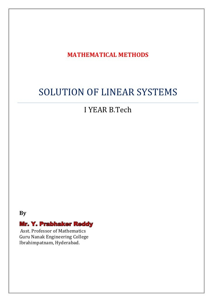 MATHEMATICAL METHODS        SOLUTION OF LINEAR SYSTEMS                            I YEAR B.TechByMr. Y. Prabhaker ReddyAss...