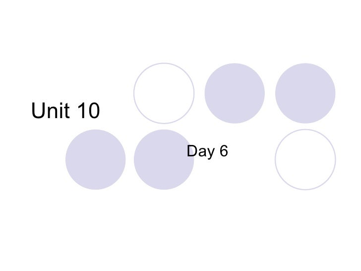 Unit 10 Day 6