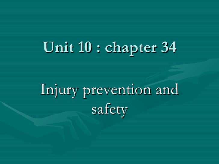 Unit 10 : chapter 34 Injury prevention and safety