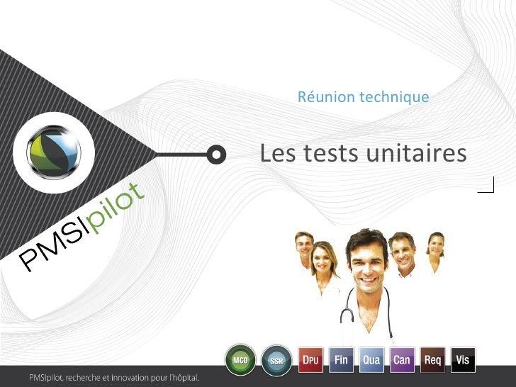 Les tests unitaires Réunion technique