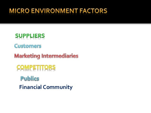 micro and macro environmental factors affecting in insurance sector Depicting the factors affecting the performance of insurance sector the research helps the  (micro) and external (macro) factors on profitability of insurance.