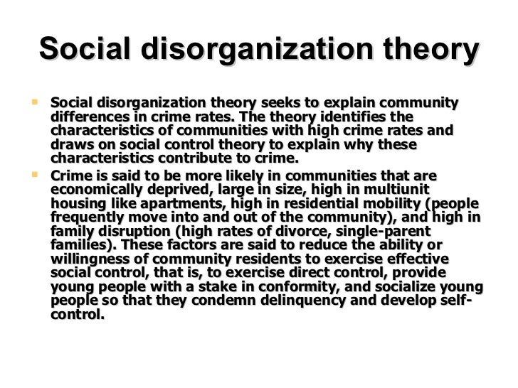 assessing social disorganization theory of crime sociology essay + all criminology essays: critically evaluate the theory of social disorganization theory and importation theory career plan organized crime essay.