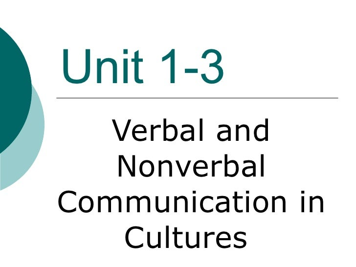 Unit 1-3 Verbal and Nonverbal Communication in Cultures