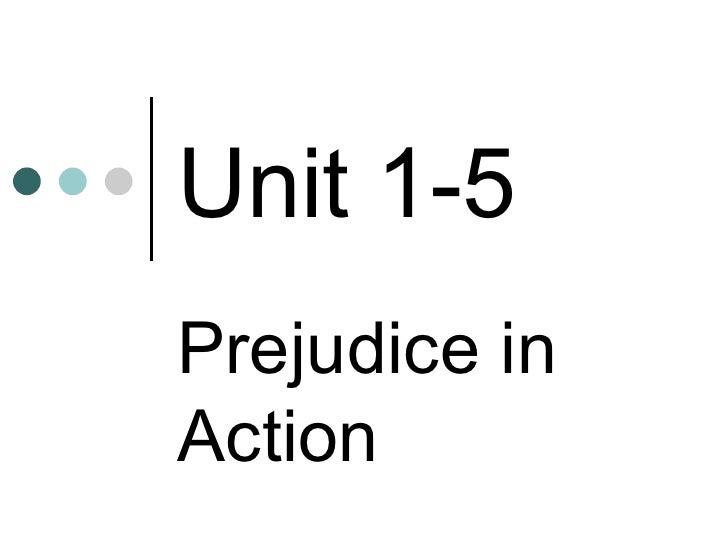 Unit 1-5 Prejudice in Action