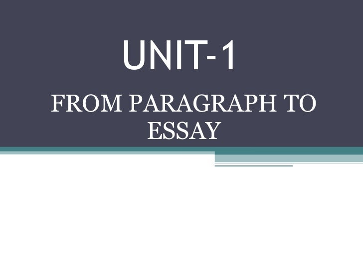 UNIT-1 FROM PARAGRAPH TO ESSAY