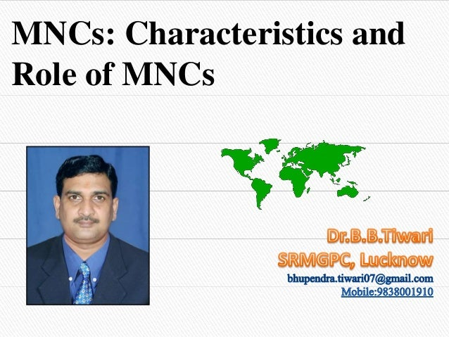 MNCs: Characteristics and Role of MNCs