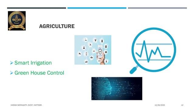 AGRICULTURE Smart Irrigation Green House Control 12/26/2020VIKRAM NEERUGATTI, SVCET, CHITTOOR. 12