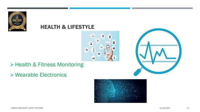 HEALTH & LIFESTYLE Health & Fitness Monitoring Wearable Electronics 12/26/2020VIKRAM NEERUGATTI, SVCET, CHITTOOR. 14