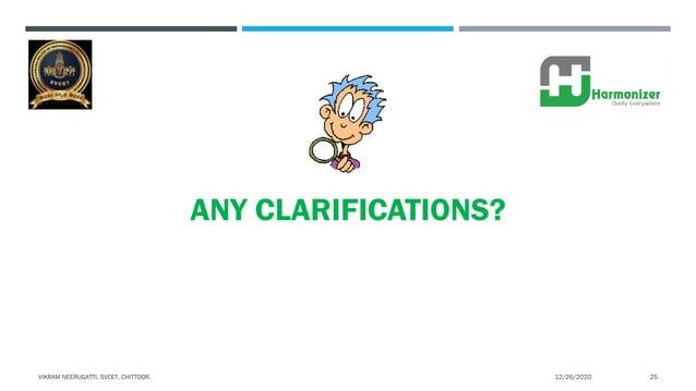 ANY CLARIFICATIONS? 12/26/2020VIKRAM NEERUGATTI, SVCET, CHITTOOR. 25