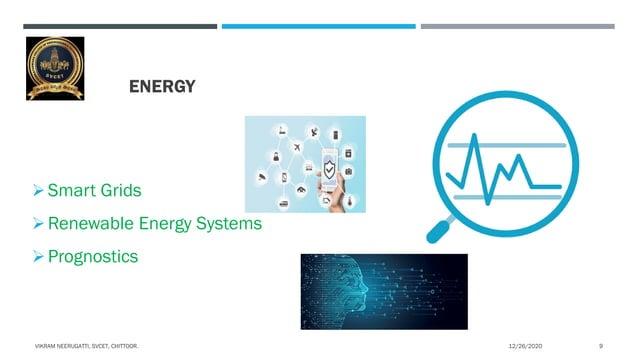 ENERGY Smart Grids Renewable Energy Systems Prognostics 12/26/2020VIKRAM NEERUGATTI, SVCET, CHITTOOR. 9