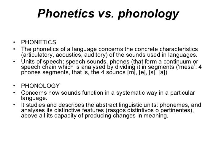 what are phonetics and phonology essay Below is an essay on phonology from anti essays, your source for research papers, essays, and term paper examples phonology by definition, phonology is the study of the smallest contrastive units of a language.