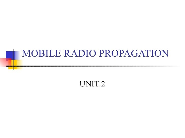 MOBILE RADIO PROPAGATION UNIT 2