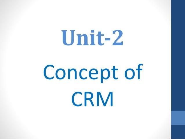 Unit-2 Concept of CRM
