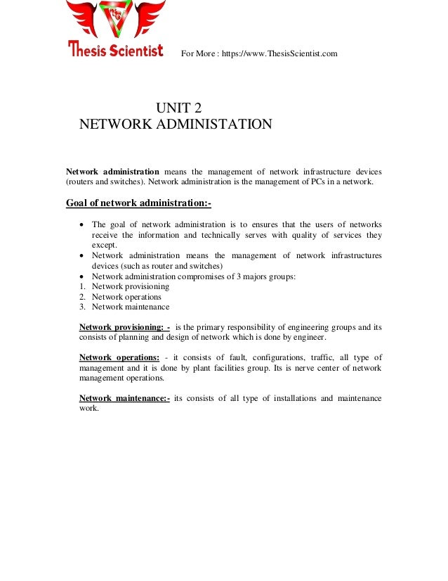 For More : https://www.ThesisScientist.com UNIT 2 NETWORK ADMINISTATION Network administration means the management of net...