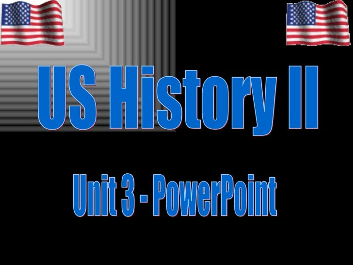 US History II Unit 3 - PowerPoint