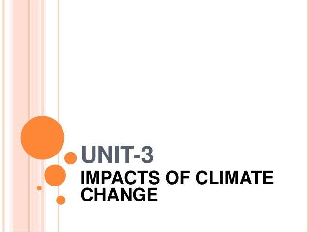 UNIT-3 IMPACTS OF CLIMATE CHANGE