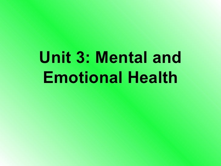 Unit 3: Mental and Emotional Health