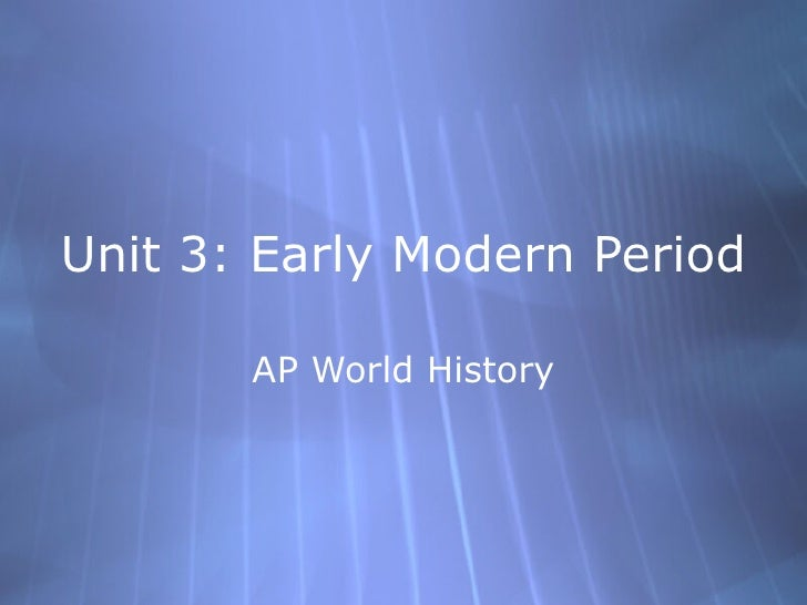 Unit 3: Early Modern Period AP World History