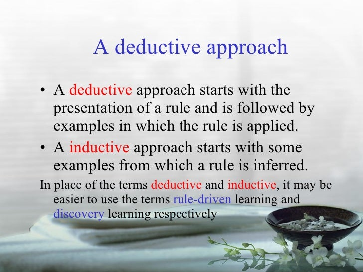 sample lesson using the inductive approach Deductive and inductive approach procedures procedures deductive inductive  allocated time pre- activities 1 teacher greet the students 2 prepare the.