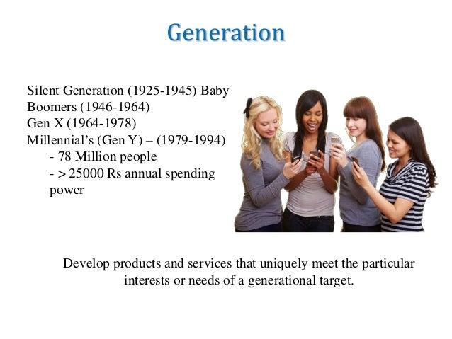 Generation Silent Generation (1925-1945) Baby Boomers (1946-1964) Gen X (1964-1978) Millennial's (Gen Y) – (1979-1994) - 7...