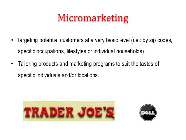 • targeting potential customers at a very basic level (i.e.: by zip codes, specific occupations, lifestyles or individual ...