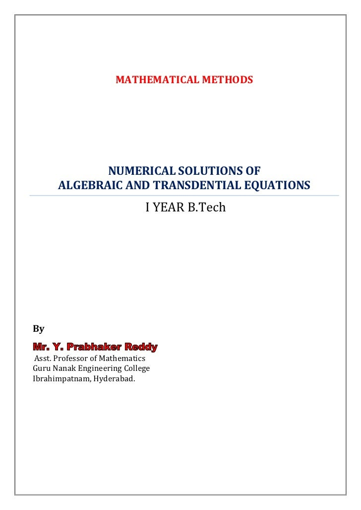MATHEMATICAL METHODS             NUMERICAL SOLUTIONS OF      ALGEBRAIC AND TRANSDENTIAL EQUATIONS                         ...