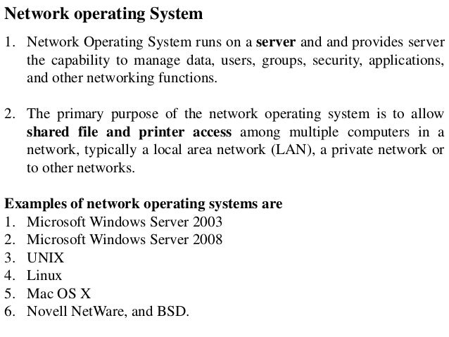 Examples of real-time operating systems. Examples of network operating systems