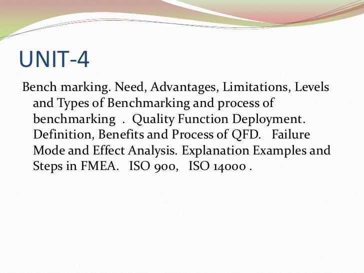 UNIT-4Bench marking. Need, Advantages, Limitations, Levels and Types of Benchmarking and process of benchmarking . Quality...